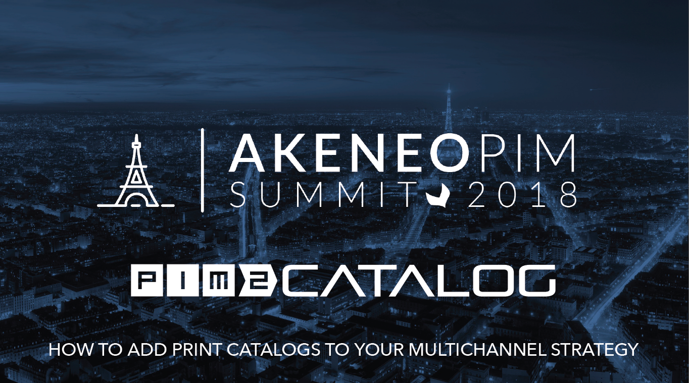 Pim2catalog PIM PRINT Akeneo PIM Summit Paris 17 18 janvier catalog catalogue adobe Easycatalog